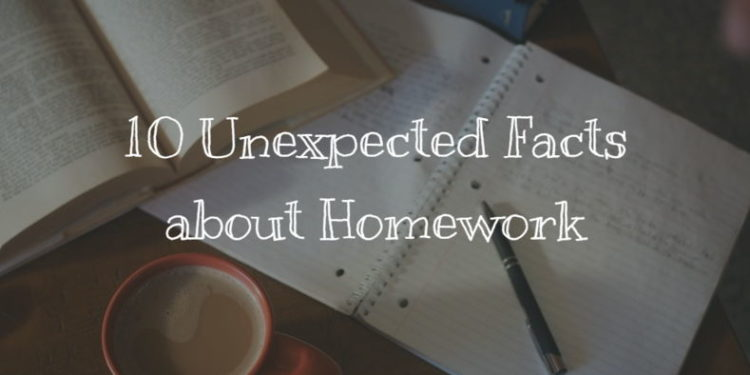 10 Unexpected Facts about Homework